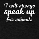 I will Always Speak Up for Animals Politic T-Shirt