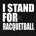 I Stand For Racquetball T-Shirt