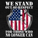 We Stand Out Of Respect For Those Who No L T-Shirt