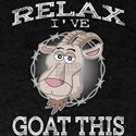 """Relax I've goat this"" funny T-Shirt"