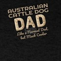 Australian Cattle Dog Dad Dog Lover T-Shirt