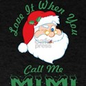 Love It When You Call Me Mimi Santa Christ T-Shirt