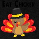 Eat Chicken Funny Thanksgiving Turkey Desi T-Shirt