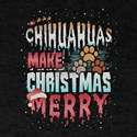 Christmas Dog Chihuahuas Make Christmas Me T-Shirt