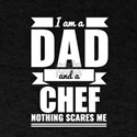 Dad Chef Nothing Scares me Dad Papa Father T-Shirt