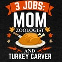 3 jobs Mom Zoologist turkey carver Thanksg T-Shirt