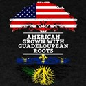 American Grown With Guadeloupean Roots T-Shirt