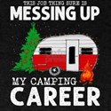 This Job Thing Sure Is Messing Up My Campi T-Shirt