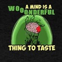 A Mind Is Wonderful Thing To Taste T-Shirt