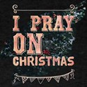 I Pray On Christmas T-Shirt
