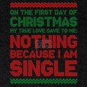 On The First Day Of Christmas My True Love T-Shirt