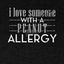 Allergy Peanut Butter Love Someone With Pe T-Shirt