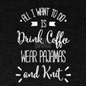 Drink Coffee Wear Pajamas and Knit TShirt T-Shirt