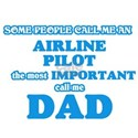 Some call me an Airline Pilot, the most im T-Shirt