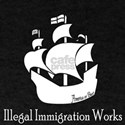 Illegal Immigration Works T-Shirt