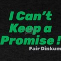 I Can't Keep a Promise T-Shirt, Green T-Shirt