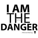 'I Am The Danger' Shirt