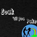 Zouk 'til you Puke T-Shirt