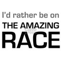 Id Rather be on The Amazing Race White T-Shirt