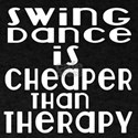 Swing Dance Is Cheaper Than Therapy T-Shirt