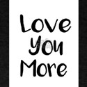 Love You More quote,watercolor,love sign,m T-Shirt