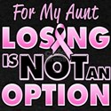 For My Aunt Losing Is Not An Option T-Shirt