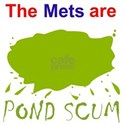 The Mets are Pond Scum
