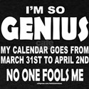 I'M SO GENIUS NO ONE FOOLS ME T-Shirt