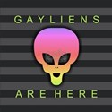 Gayliens Are Here T-Shirt