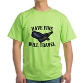 Have Fins Will Travel Green T-Shirt