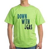 Down With Gas Green T-Shirt