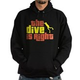 The Dive Is Right Hoodie (dark)